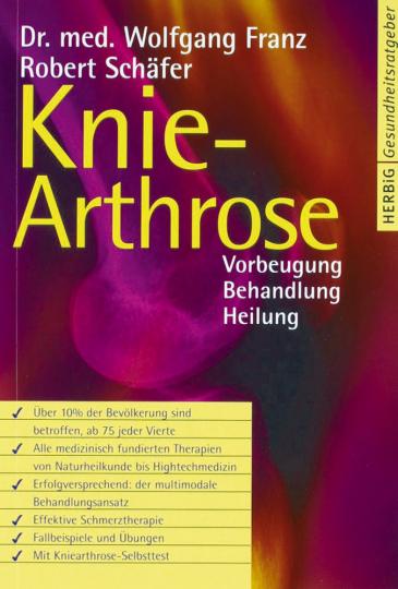 Knie-Arthrose: Vorbeugung - Behandlung - Heilung.
