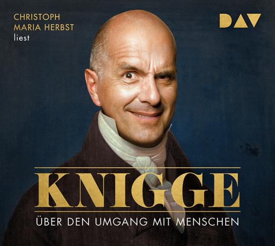 Knigge. Über den Umgang mit Menschen. 2 CDs.