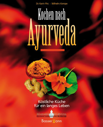 Kochen nach Ayurveda. Köstliche Küche für ein langes Leben.
