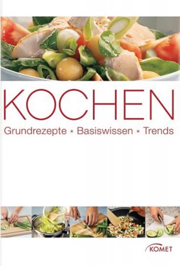 Kochen. Grundrezepte Basiswissen Trends.