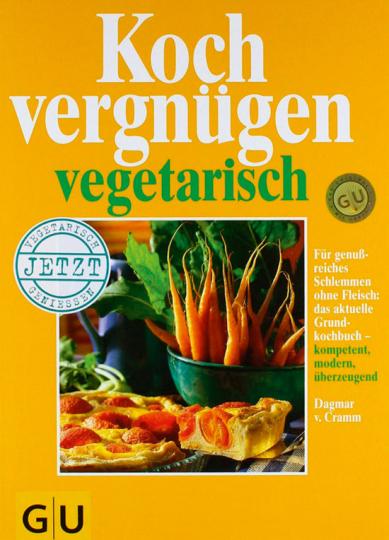 Kochvergnügen vegetarisch. Für genussreiches Schlemmen ohne Fleisch.