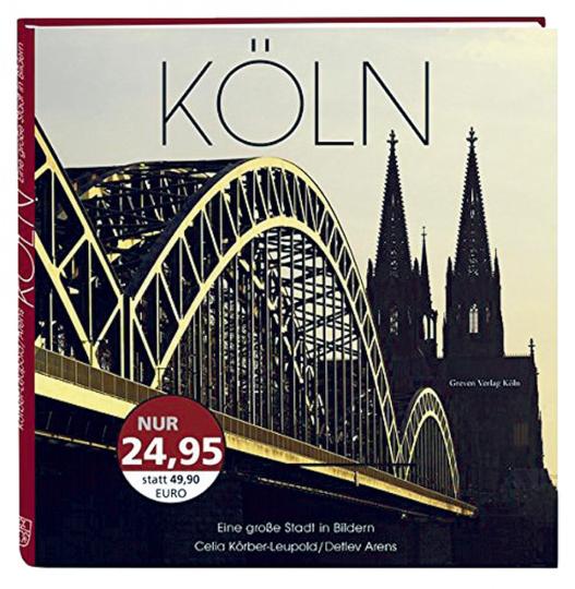 Köln - Eine große Stadt in Bildern.