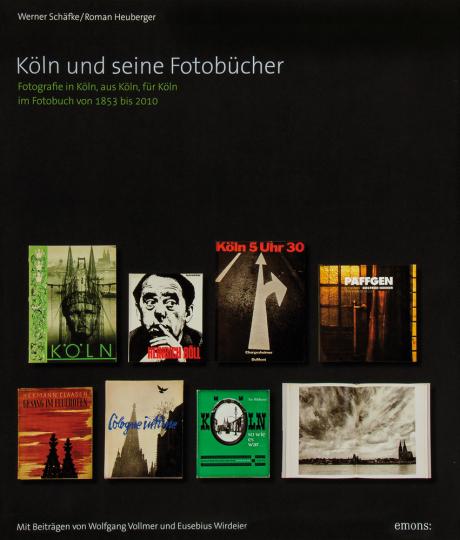 Köln und seine Fotobücher. Fotografie in Köln, aus Köln, für Köln im Fotobuch von 1853 bis 2010.