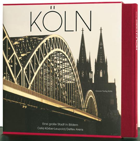 Köln. Eine große Stadt in Bildern.