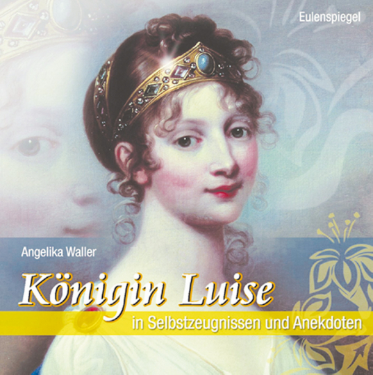 Königin Luise in Selbstzeugnissen und Anekdoten, CD