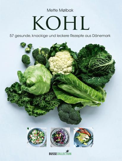Kohl. 57 gesunde, knackige und leckere Rezepte aus Dänemark.