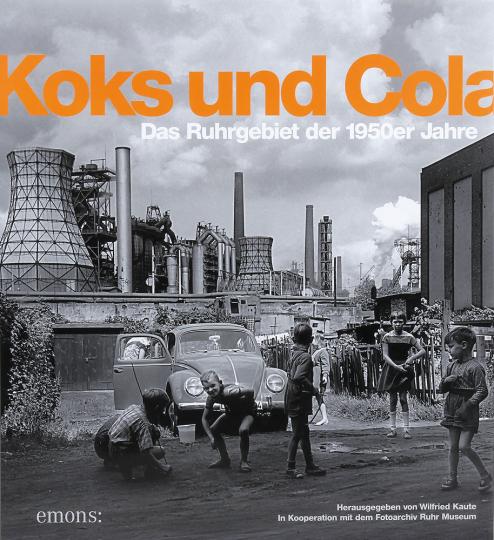 Koks und Cola. Das Ruhrgebiet der 1950er Jahre.