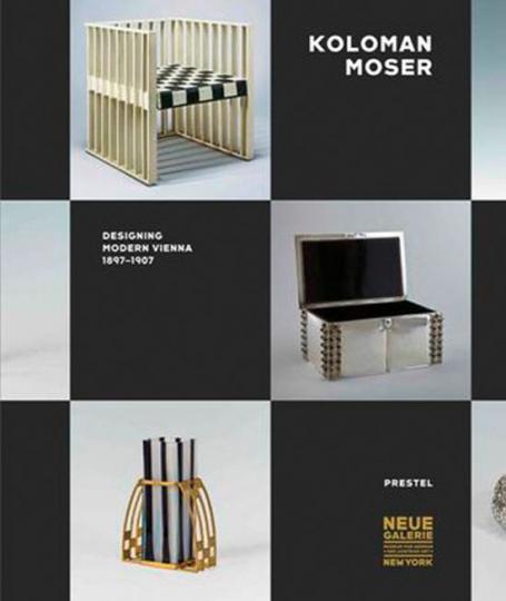 Koloman Moser. Designing Modern Vienna 1897-1907.