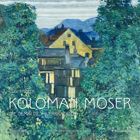 Koloman Moser. Die Gemälde. Werkkatalog.