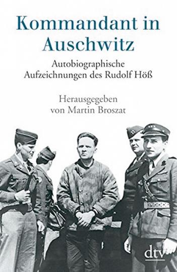 Kommandant in Auschwitz. Autobiographische Aufzeichnungen
