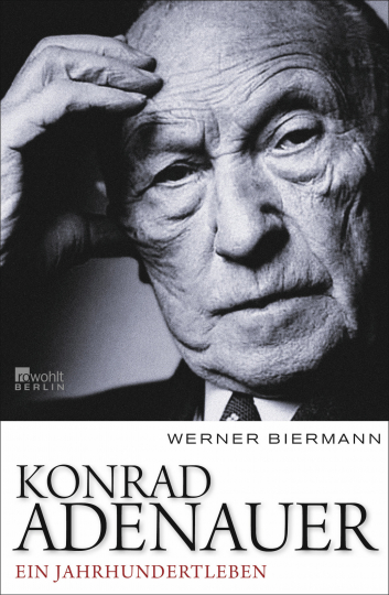 Konrad Adenauer - Ein Jahrhundertleben.