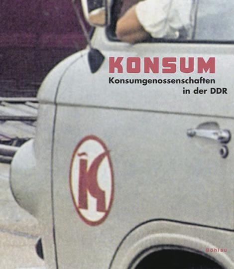 Konsum. Konsumgenossenschaften in der DDR.