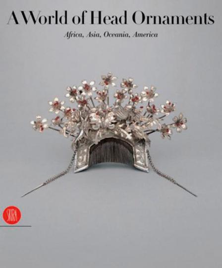 Kopfschmuck aus aller Welt. A World of Head Ornaments.
