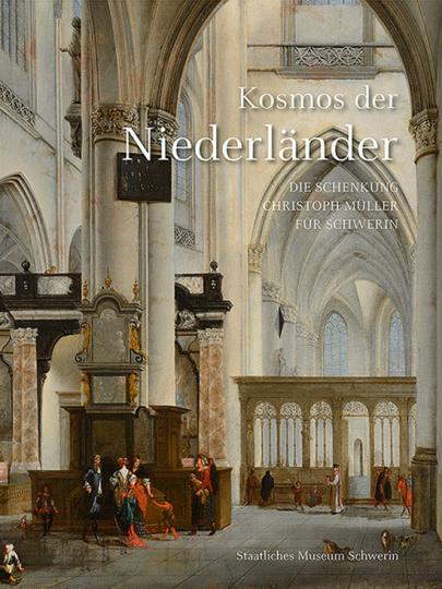 Kosmos der Niederländer. Die Schenkung Christoph Müller für Schwerin.