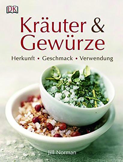 Kräuter & Gewürze. Herkunft, Geschmack, Verwendung.