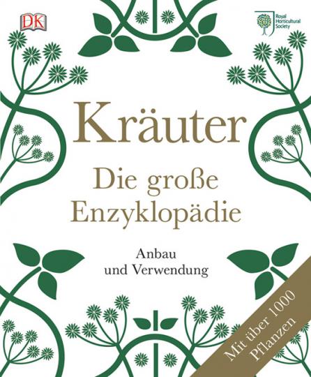 Kräuter. Die große Enzyklopädie. Anbau und Verwendung.