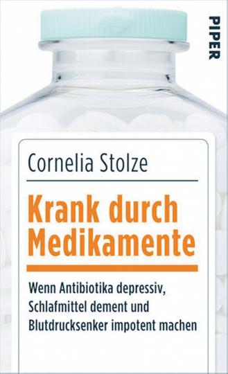 Krank durch Medikamente - Wenn Antibiotika depressiv, Schlafmittel dement und Blutdrucksenker impotent machen