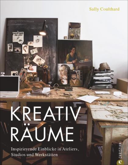 Kreativräume. Inspirierende Einblicke in Ateliers, Studios und Werkstätten.