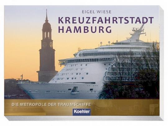 Kreuzfahrtstadt Hamburg - Die Metropole der Traumschiffe