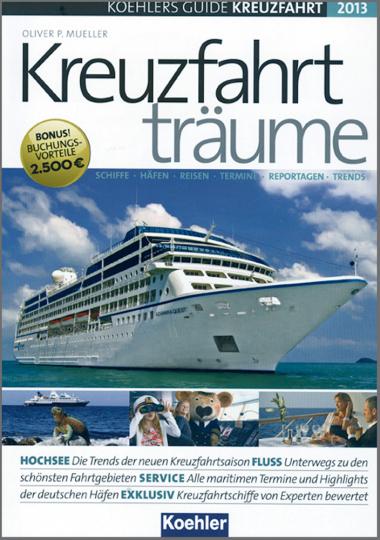 Kreuzfahrtträume 2013 - Schiffe, Häfen, Reisen, Termine, Reportagen, Trends