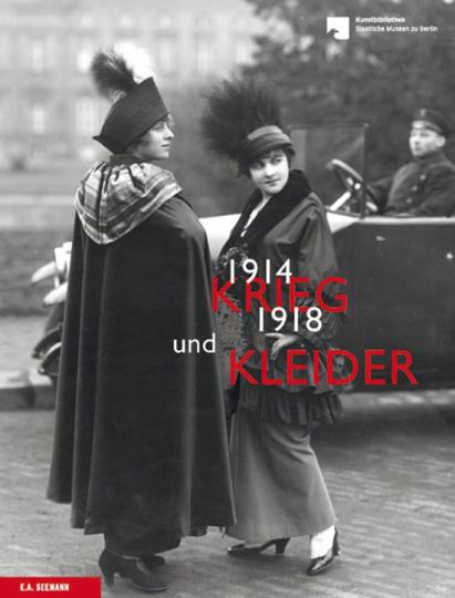 Krieg und Kleider 1914-1918. Mode und Grafik zur Zeit des Ersten Weltkriegs.