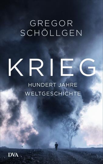 Krieg. Hundert Jahre Weltgeschichte.