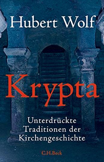 Krypta. Unterdrückte Traditionen der Kirchengeschichte.