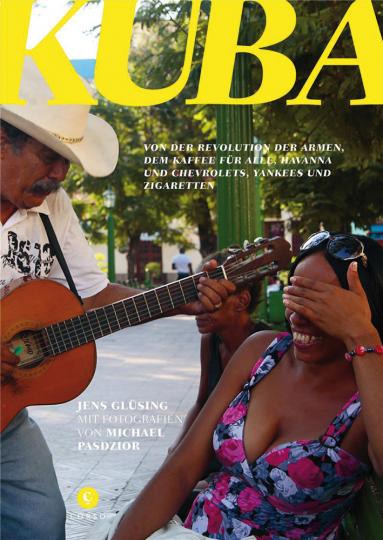 Kuba. Von der Revolution der Armen, dem Kaffee für alle, Havanna und Chevrolets, Yankees und Zigarren.