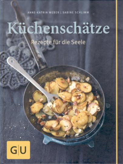 Küchenschätze - Rezepte für die Seele