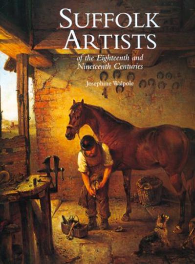 Künstler aus Suffolk. Suffolk Artists of the Eighteenth and Nineteenth Centuries.