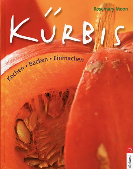 Kürbis - Kochen, Backen, Einmachen
