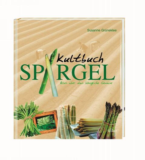 Kultbuch Spargel - Alles über das königliche Gemüse