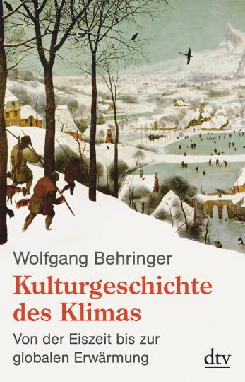 Kulturgeschichte des Klimas. Von der Eiszeit bis zur globalen Erwärmung.