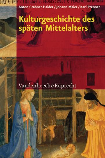 Kulturgeschichte des späten Mittelalters. Von 1200 bis 1500 n.Chr.