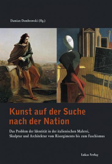 Kunst auf der Suche nach der Nation. Das Problem der Identität in der italienischen Malerei, Skulptur und Architektur vom Risorgimento bis zum Faschismus.
