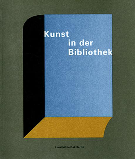 Kunst in der Bibliothek. Zur Geschichte der Kunstbibliothek und ihrer Sammlungen.