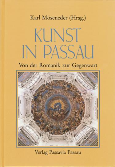 Kunst in Passau. Von der Romanik zur Gegenwart.