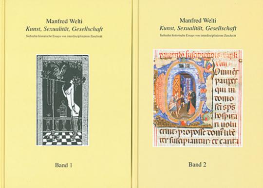 Kunst - Sexualität - Gesellschaft. Siebzehn historische Essays von interdisziplinärem Zuschnitt. 2 Bände.