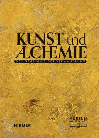 Kunst und Alchemie. Das Geheimnis der Verwandlung.