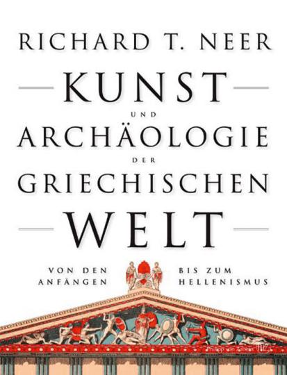 Kunst und Archäologie der griechischen Welt. Von den Anfängen bis zum Hellenismus.