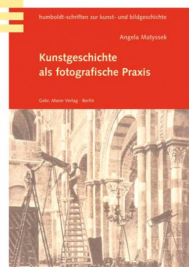 Kunstgeschichte als fotografische Praxis.