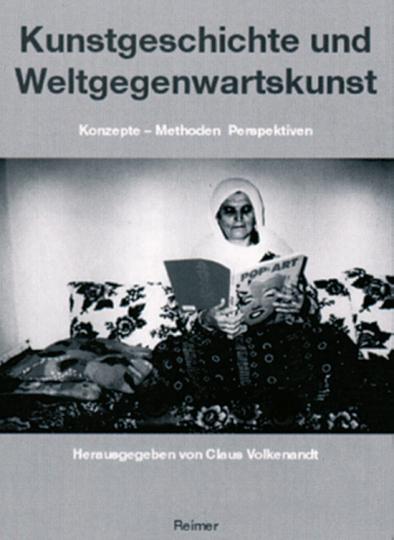 Kunstgeschichte und Weltgegenwartskunst - Konzepte, Methoden, Perspektiven