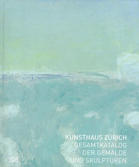 Kunsthaus Zürich. Gesamtkatalog der Gemälde und Skulpturen.