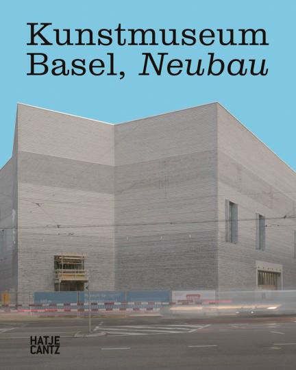 Kunstmuseum Basel. Neubau.