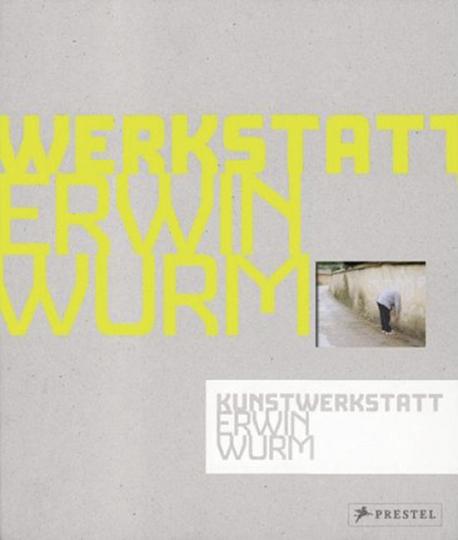 Kunstwerkstatt Erwin Wurm. Collector's Edition.Vorzugsausgabe.