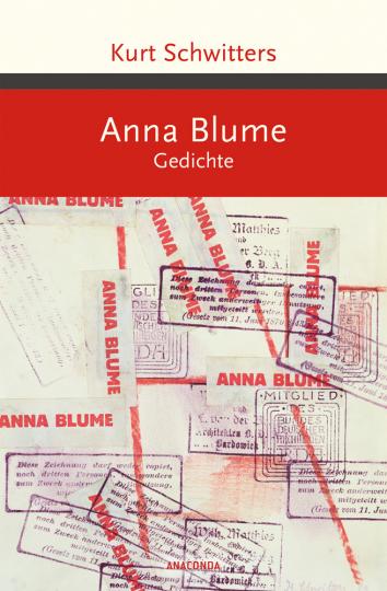 Kurt Schwitters. Anna Blume. Gedichte.