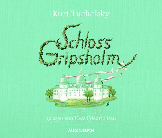 Kurt Tucholsky. Schloss Gripsholm. Hörbuch. CD.