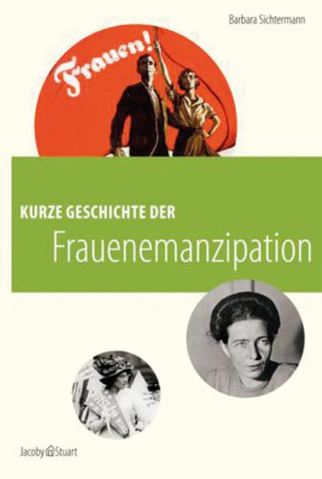 Kurze Geschichte der Frauenemanzipation.