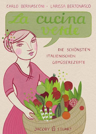 La cucina verde. Die schönsten italienischen Gemüserezepte.