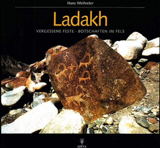 Ladakh. Vergessene Feste. Botschaften im Fels.